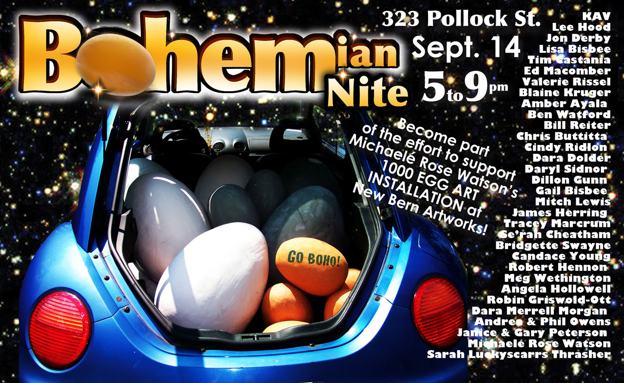 Bohemian Night during New Bern Artwalk on Sept 14 with 1000 EGG ART INSTALLATION by Michaele Rose Watson at New Bern Artworks, a.k.a. the ol' Baxter building.