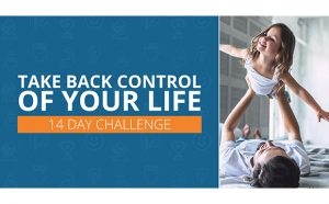 Take Back Control of Your Life