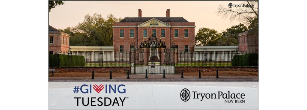 Giving Tuesday - Tryon Palace
