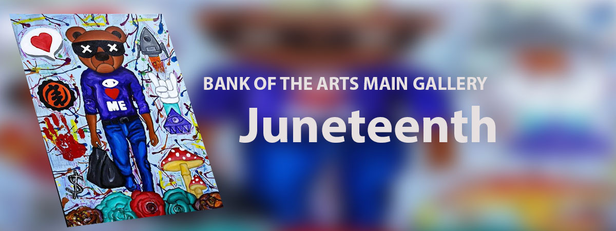 Juneteenth at the Bank of the Arts